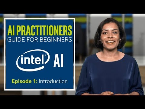 Introduction | AI Practitioners Guide for Beginners | Episode 1 | Intel Software