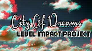 Alesso - City Of Dreams (Level Impact Project Remix)