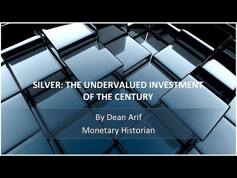 Dean Arif : Silver the undervalued investment of the century