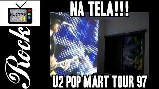 U2 POP MART 97 NUM TELÃO DE 113' E PROJETOR EPSON S5 - 22.02.09 - N13770 TV