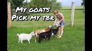 My Goats Pick My TBR!