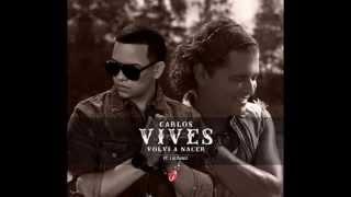 Carlos Vives Ft. J Alvarez - Volvi A Nacer (★Oficial Remix Con Letra 2012★)★DALE ME GUSTA★