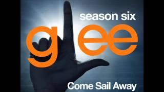 Glee - Come Sail Away (DOWNLOAD MP3+LYRICS)