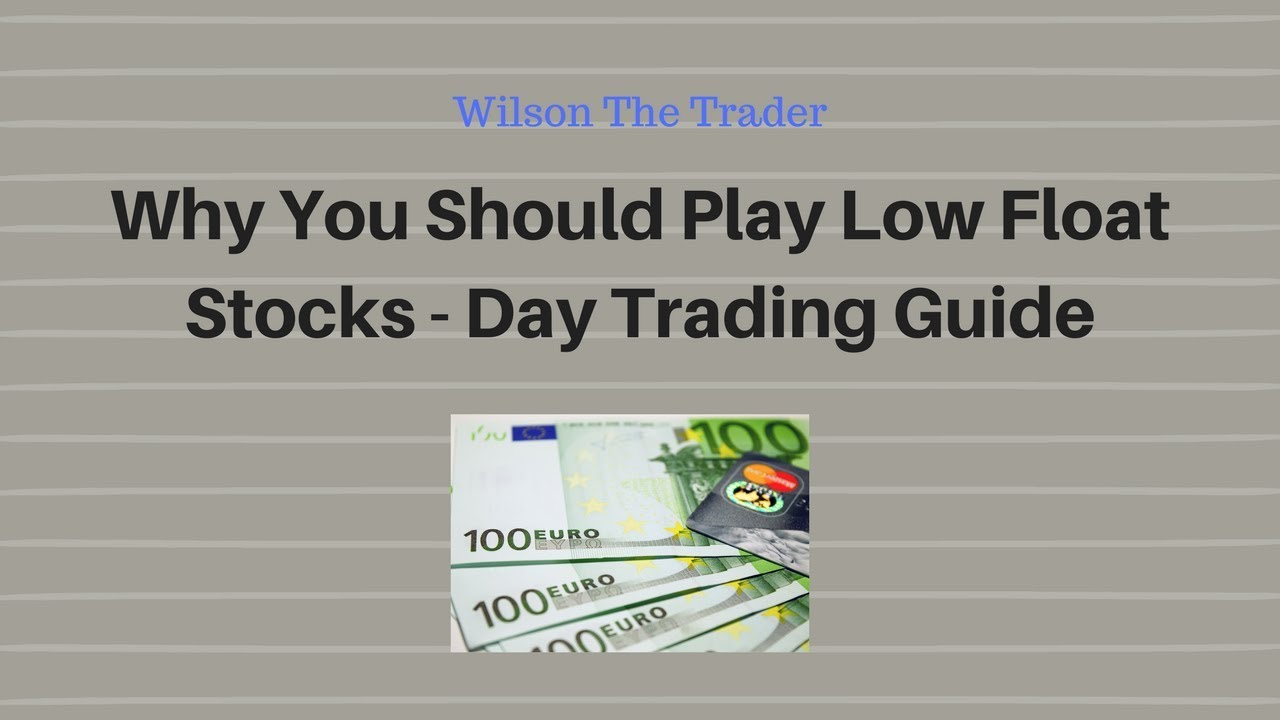 Why You Should Trade Low Float Stocks Day Trading Guide Youtube