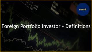 Foreign Portfolio Investor - Definitions