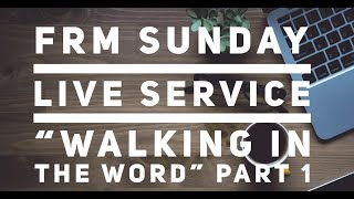 "Sunday Service ""Walking In The Word"" part 1"