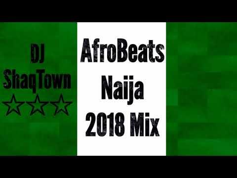 Naija AfroBeat Mix 2018 Ft: Davido, Wizkid, Tekno, Maleek Berry and More! DJ ShaqTown