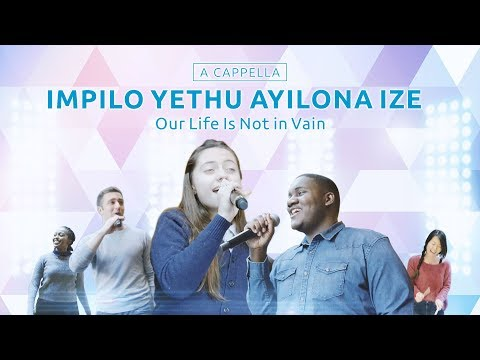 """South African Gospel Music - """"Impilo Yethu Ayilona Ize"""" (A Cappella)   Loving God and Living For God"""