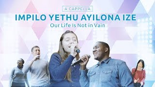 "South African Gospel Music - ""Impilo Yethu Ayilona Ize"" (A Cappella) 