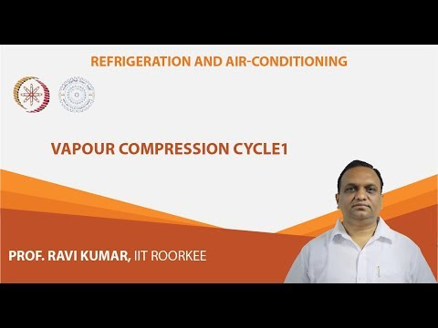 Lecture 7 : Vapour Compression Cycle-1