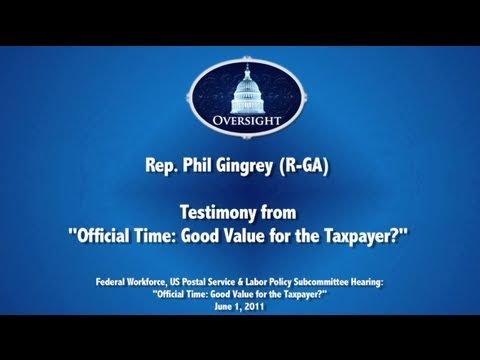 Gingrey: Those Who Pay For Official Time Are American Taxpayers