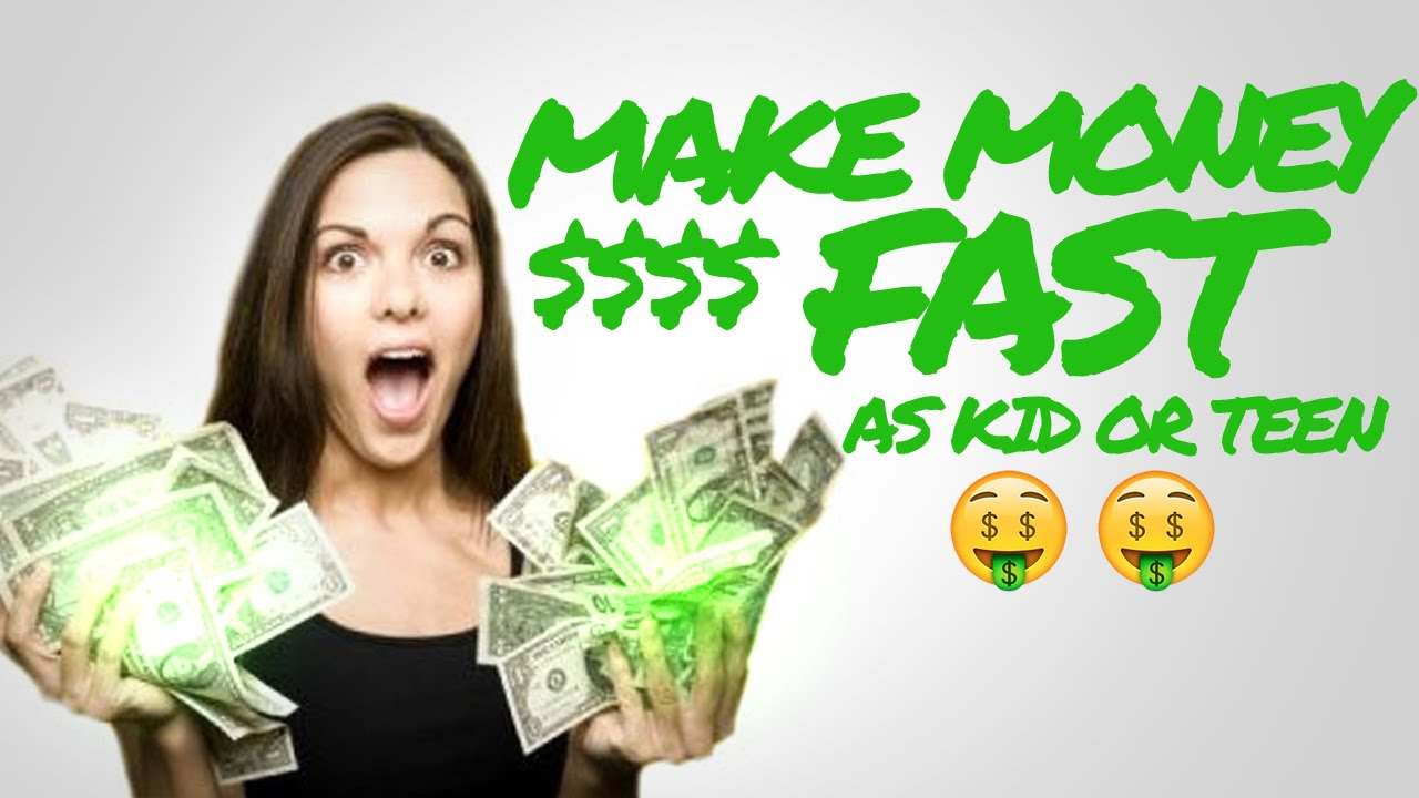 how to make money fast as kid or teenager without job youtube