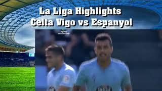La Liga Highlights Celta Vigo vs Espanyol