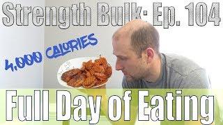4,000 Calories Full Day of Eating   Bench Press Workout   Vlog   Strength Bulk Ep. 104