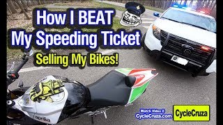 How I BEAT My Speeding Ticket (30 MPH Over!) - Selling My Motorcycles