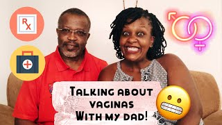 A VAGINA DIALOGUE WITH MY FATHER // Gynaecologist answers our questions!