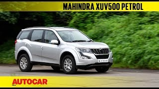 Mahindra XUV500 Petrol | First Drive Review | Autocar India