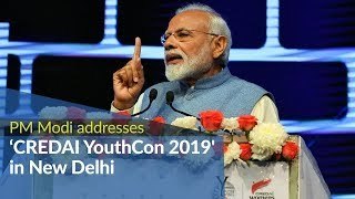 PM Narendra Modi addresses 'CREDAI YouthCon 2019' in New Delhi