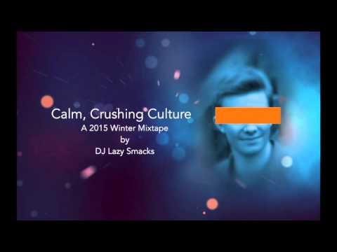 Calm, Crushing Culture