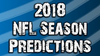 2018 NFL Season Predictions - Division winners, MVP, Super Bowl winners, and more!