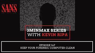 Episode 147: Keep Your Forensic Computer Clean
