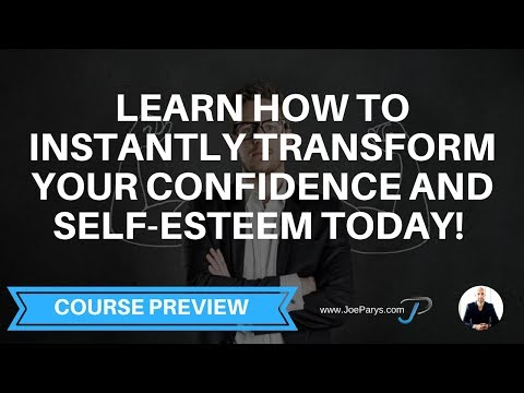 Learn How To Instantly Transform Your Confidence And Self-Es