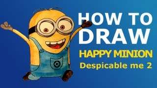 How to draw easy happy Minion - Despicable Me 2