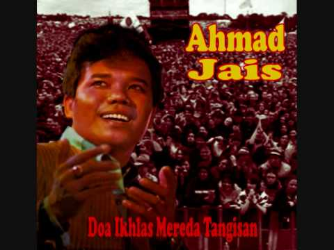 Ahmad Jais - Doa Ikhlas Mereda Tangisan.wmv