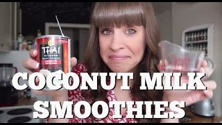 Tired of almond milk? Try these coconut milk smoothies instead!