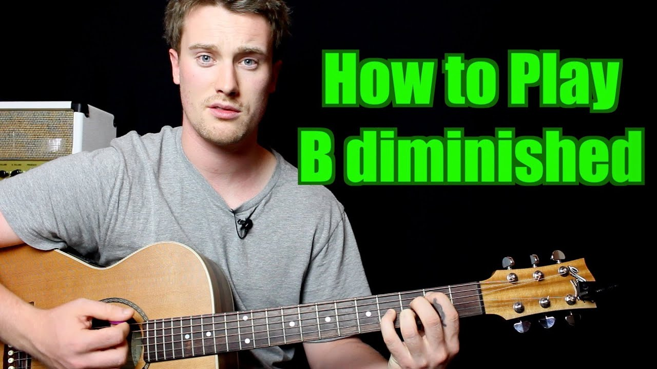 How To Play B Diminished Chord Guitar Youtube