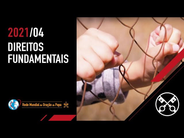 Direitos Fundamentais - O Vídeo do Papa - Abril 2021