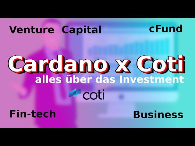 CARDANO x Coti cFund investiert in FinTech Coti | Trustchain | DAG | Blockchain | Bitcion | deutsch