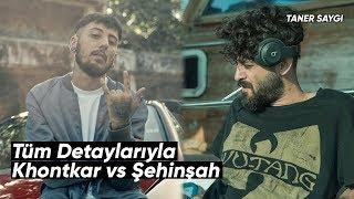 Khontkar vs Şehinşah - Tüm Detaylarıyla