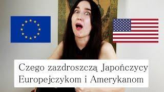 Czego zazdroszczą Japończycy Europejczykom i Amerykanom