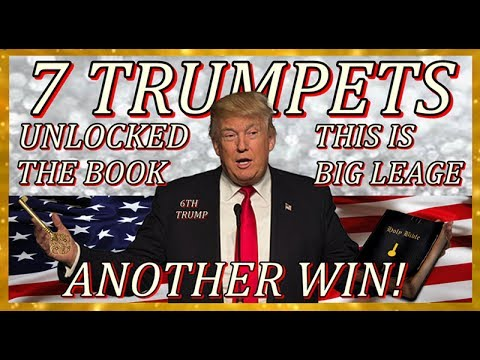 2017 VERSION - 7 TRUMPETS PROPHECY, THE PROOF DONALD TRUMP HELPED UNLOCK THE BOOKS AND THE TIMELINE