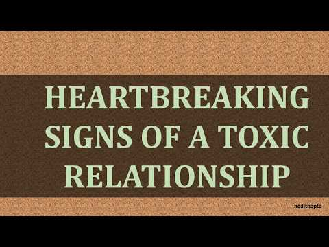 HEARTBREAKING SIGNS OF A TOXIC RELATIONSHIP