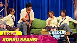Güldür Güldür Show 1.Bölüm - Korku Seansı