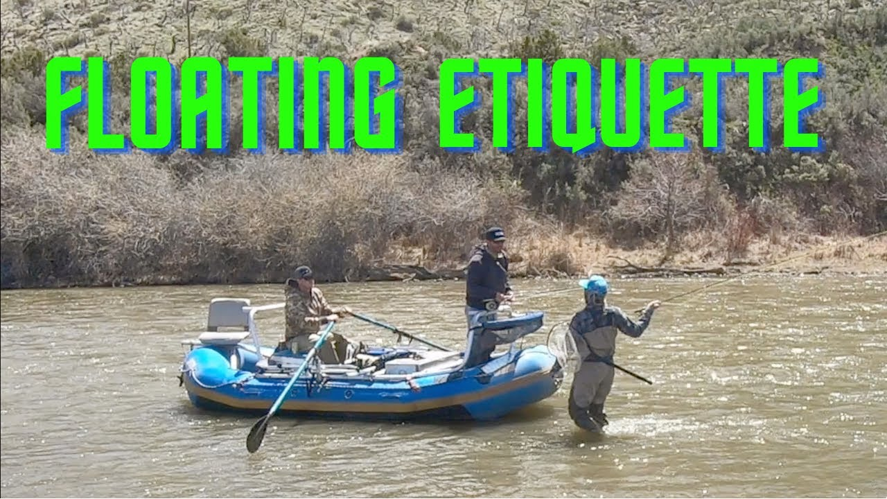 FLOATING ETIQUETTE (fly fishing)