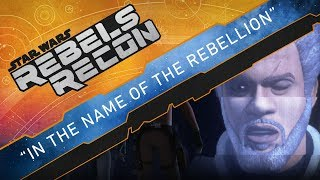 "Rebels Recon #4.2: Inside ""In the Name of the Rebellion"" 