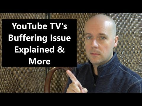 CCT - YouTube TV's Buffering Issue Explained, AT&T TV NOW Adds Channels, & More
