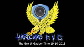 The Gex @ Gabber Time 19-10-2013 powered by Hardcore F.V.G.