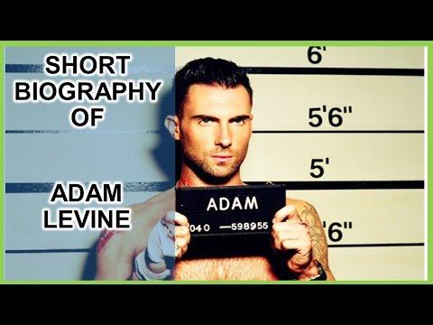 SHORT BIOGRAPHY OF ADAM LEVINE