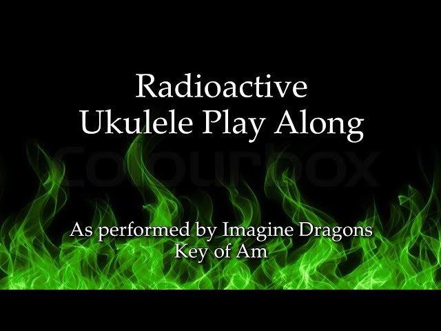 Radioactive Ukulele Play Along