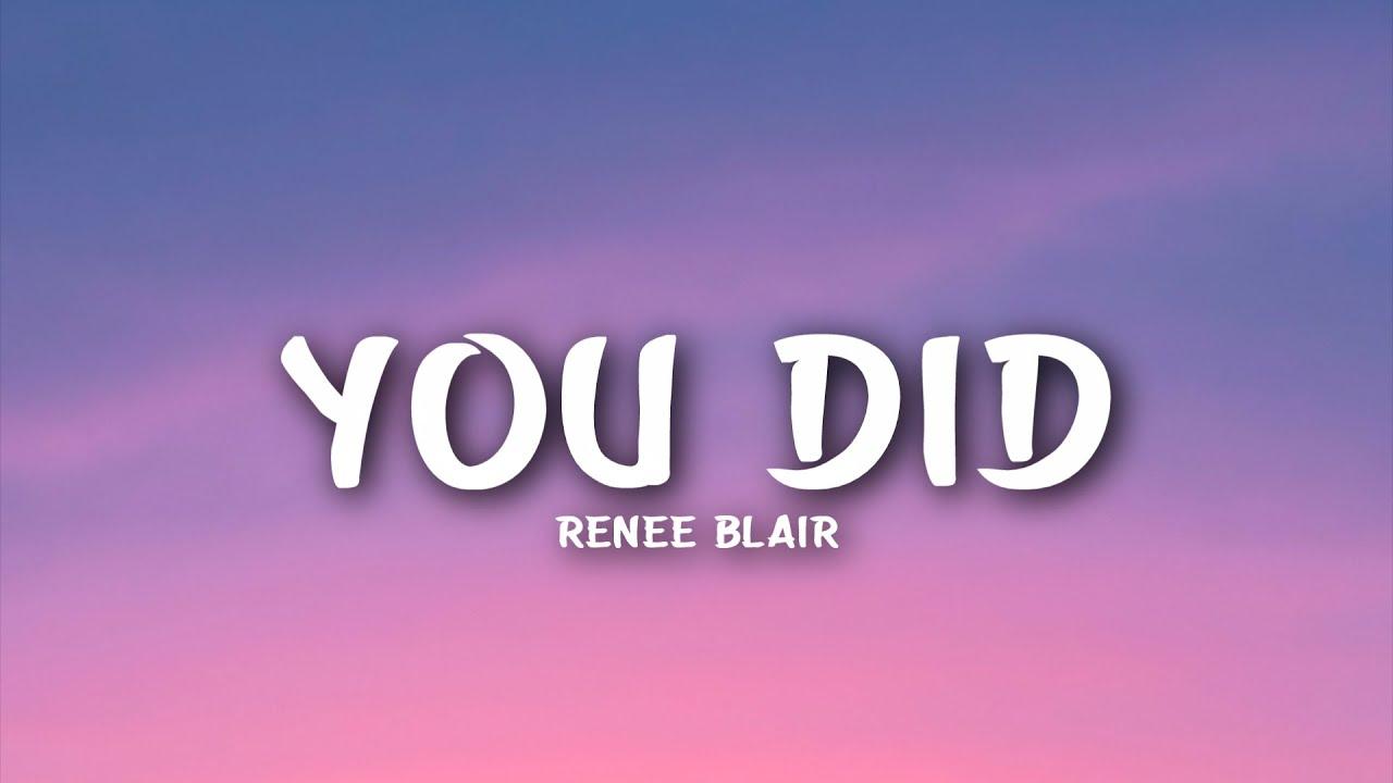 Renee Blair - You Did (Lyrics)
