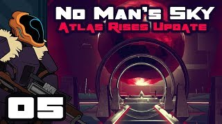 Let's Play No Man's Sky Update 1.3: Atlas Rises - Part 5 - Voices From The Void