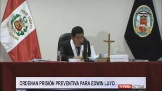 Ordenan 18 meses de prisión preventiva para Edwin Luyo