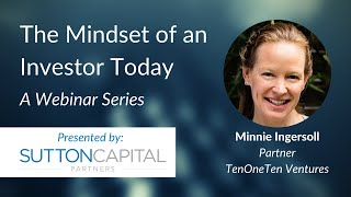 The Mindset of an Investor Today: Minnie Ingersoll