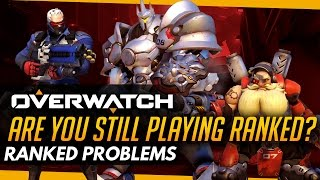 Overwatch | Are You Still Playing Ranked? - Ranked Problems (Discussion)