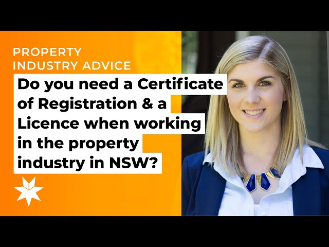 Do you need a Certificate of Registration & a Licence when working in the property industry in NSW?