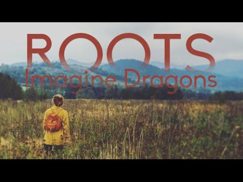 IMAGINE DRAGONS - ROOTS LYRICS